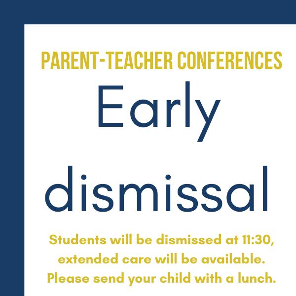 Early Dismissal/Parent-Teacher Conferences