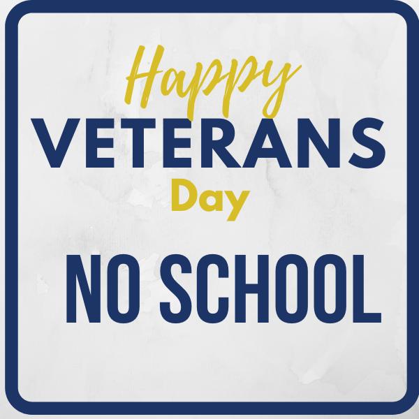No School- Veterans Day